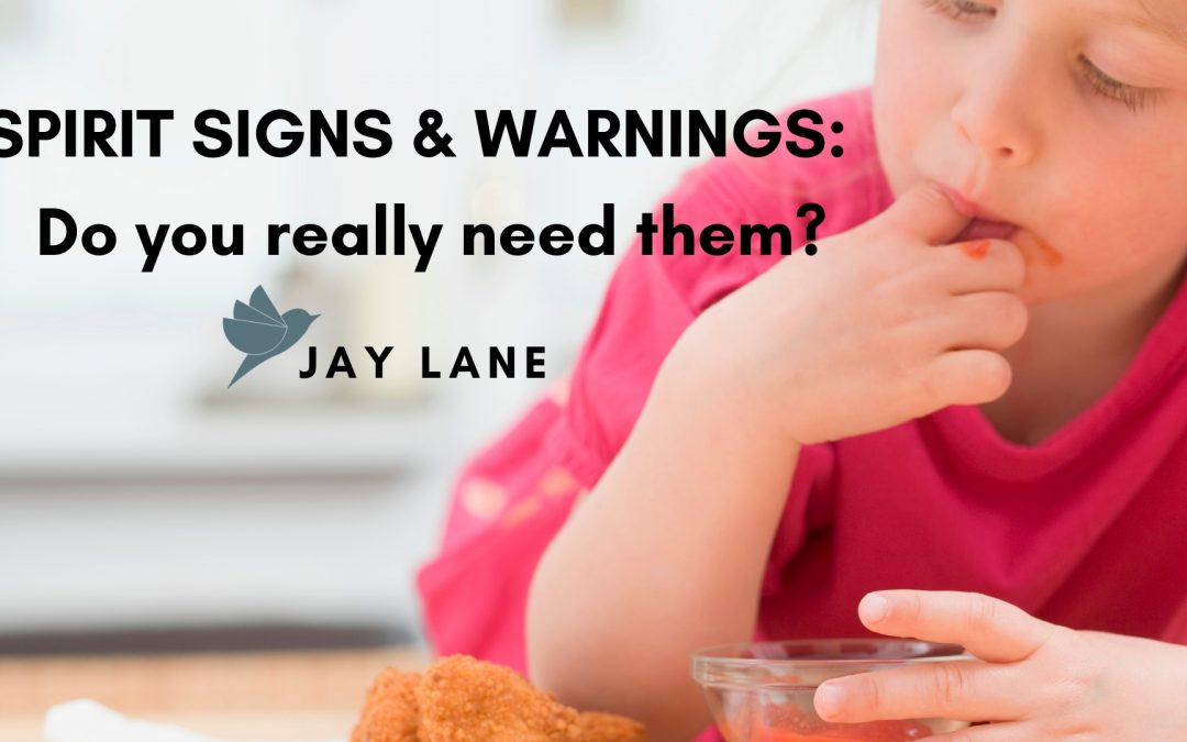Spirit Signs & Warnings:  Do you really need them?