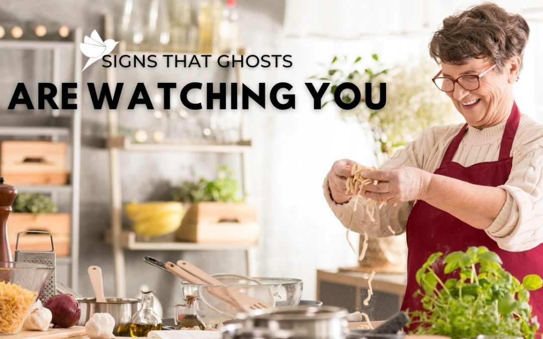 Signs that Ghosts are Watching You
