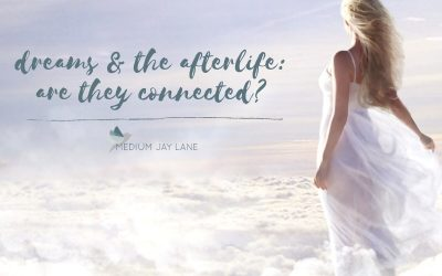 Dreams & the Afterlife:  Are they connected?
